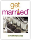 Get Married - Mini-Milkshakes